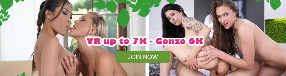VR up to 7k - gonzo 6k